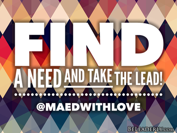 Leaderly Quote Find A Need And Take The Lead Be Leaderly