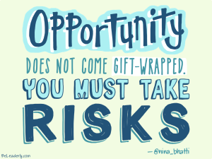 Opportunity does not come gift-wrapped