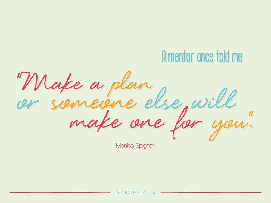 Make a plan or someone else will make one for you