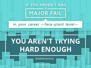 If you haven't had a major fail in your career