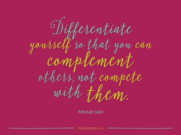 Differentiate yourself so you can complement others