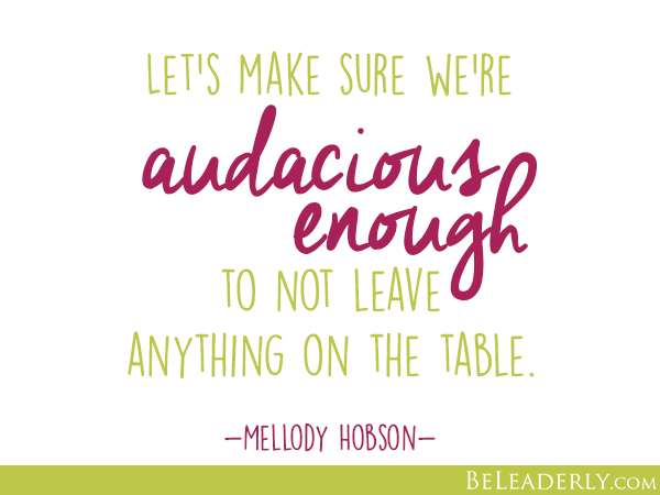 Leaderly Quote Let S Make Sure We Re Audacious Enough To