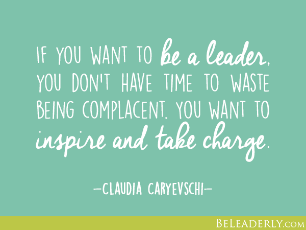 If you want to be a leader - Claudia Caryveschi