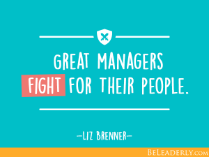 Great managers fight for their people