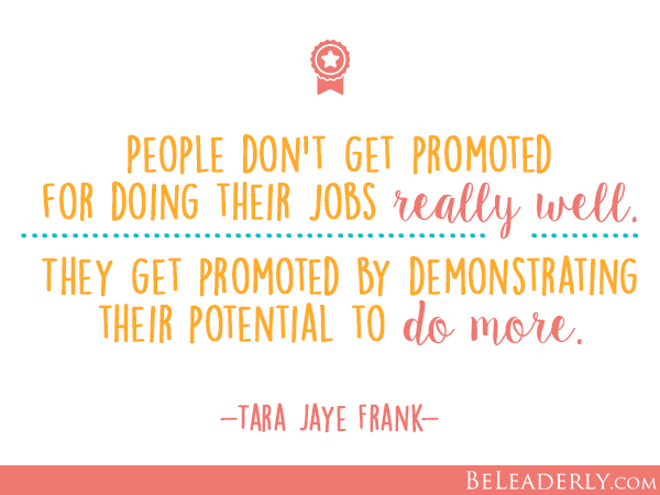 People don't get promoted for doing their jobs