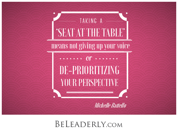Leaderly Quote: Taking a seat at the table...
