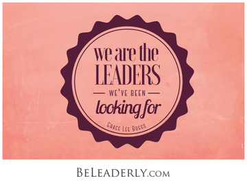 Leaderly Quote: We are the leaders we've been looking for