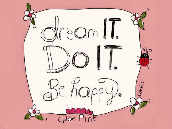 Leaderly Quote: Dream it. Do it. Be happy.