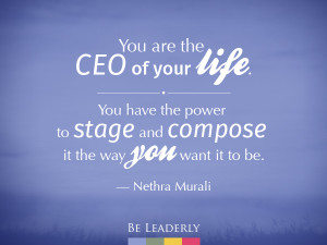 Leaderly Quote: You are the CEO of your life.
