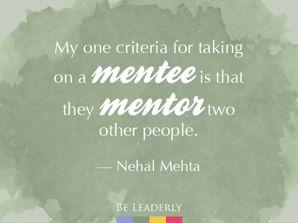 Leaderly Quote: My one criteria for taking on a mentee…