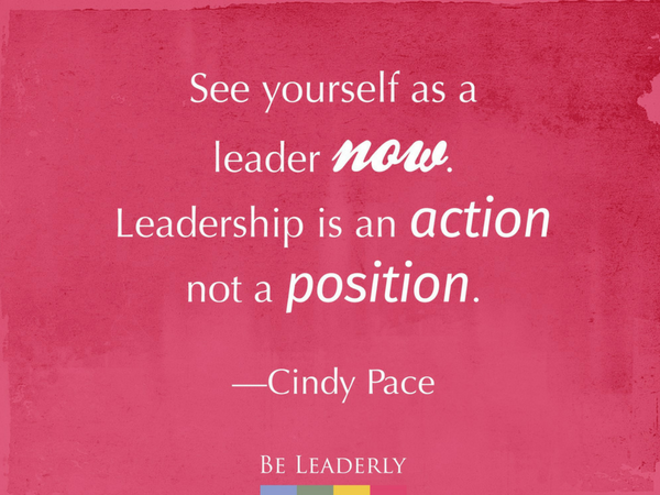 Leaderly Quote: See yourself as a leader now.