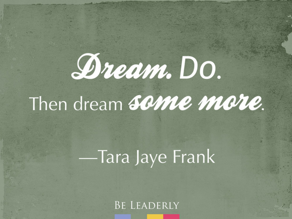Leaderly Quote: Dream. Do. Dream.