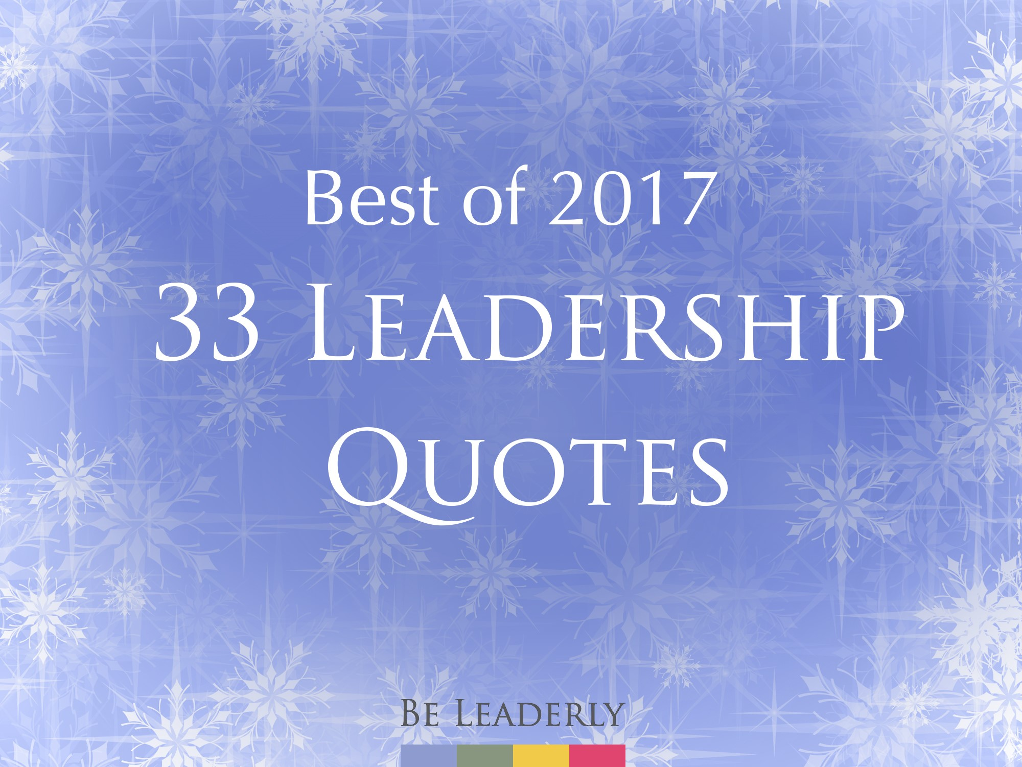Our Best of 2017 – 33 Leadership Quotes (Slideshow)
