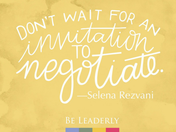 Don't wait for an invitation to negotiate.