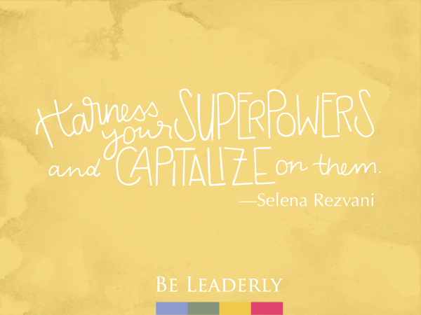 Leaderly Quote: Harness your superpowers…