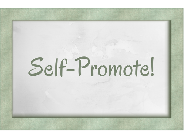 Three Tricks to Step Up Your Self-Promotion Skills