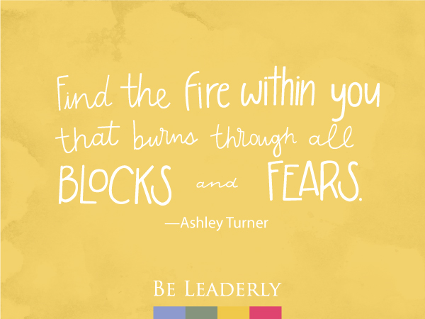 Leaderly Quote: Find the fire within you...