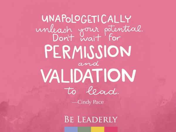 Leaderly Quote: Unapologetically unleash your potential.