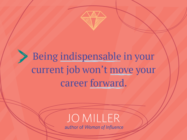 Being indispensible in your current job won't move your career forward