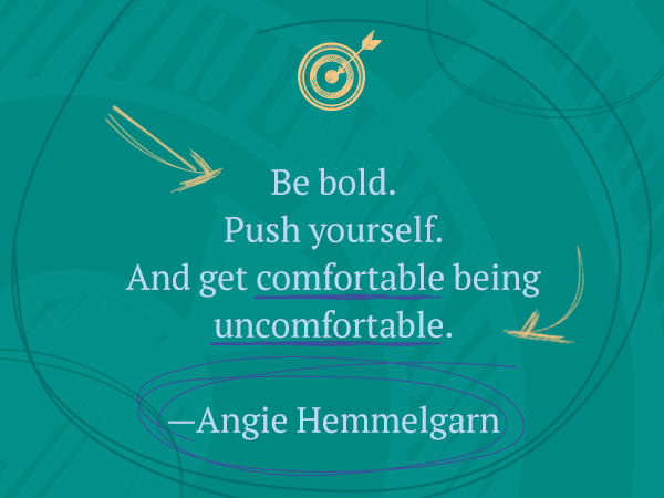 Be Bold. Push Yourself.