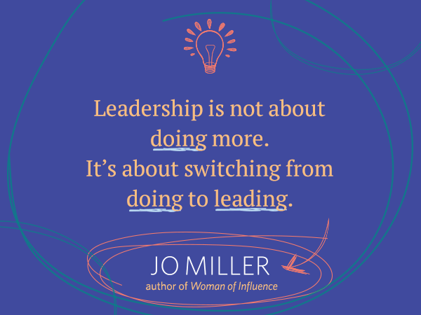 Leadership is not about doing more.