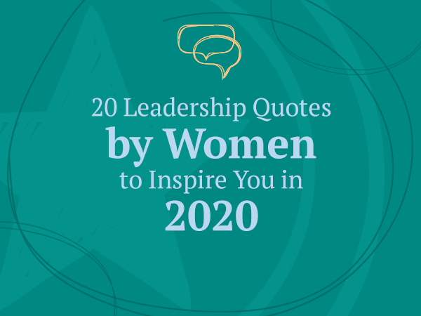 20 Leadership Quotes by Women to Inspire You in 2020